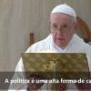O Papa: políticos busquem o bem das populações e não do seu partido